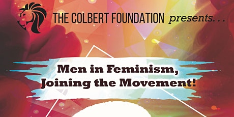 The Colbert Foundation Presents: Men in Feminism, Joining the Movement! tickets