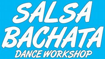 Dance Workshop: Salsa & Bachata + Practice Session!