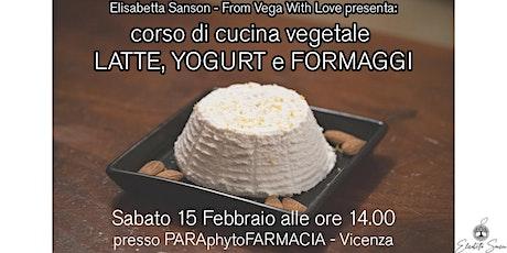 Corso di cucina vegetale - Latte, yogurt e formaggi biglietti