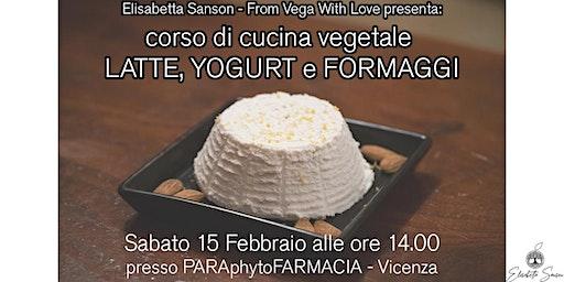 Corso di cucina vegetale - Latte, yogurt e formaggi