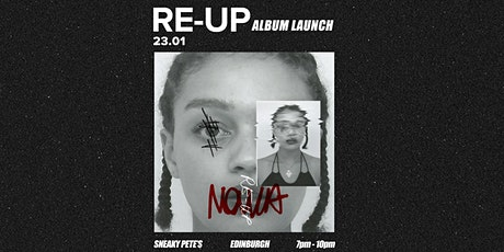 Re-Up Album Launch @ Sneaky Pete's tickets