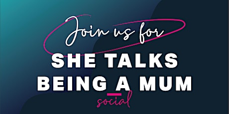 She Talks Being a Mum tickets