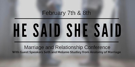 He Said/She Said Marriage and Relationship Conference tickets
