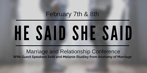 He Said/She Said Marriage and Relationship Conference