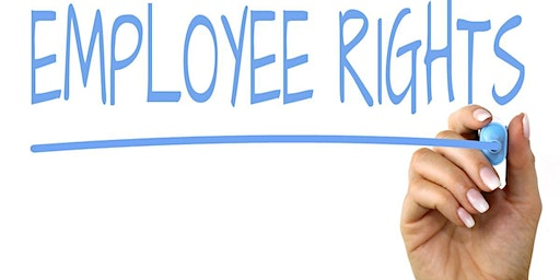 Employment Standards  - What You Need to Know to Protect Your Rights