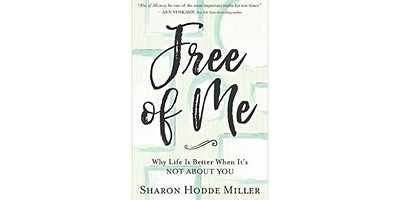 WOW...Free Of Me by Sharon Hodde Miller, Book Club