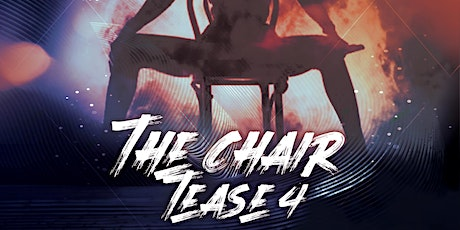 The Chair Tease 4 tickets