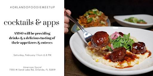 Orlando Foodie Meetup- Cocktails & Apps @ American Social
