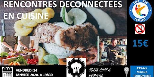 Rencontres Déconnectées en Cuisine !