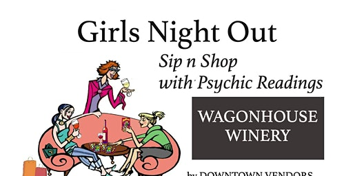 Sip 'n Shop & Psychics at Wagonhouse Winery by Downtown Vendors