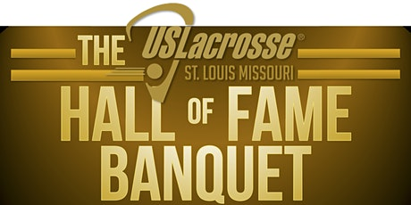 2020 Hall of Fame Banquet - US Lacrosse St. Louis tickets