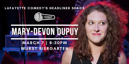 Mary-Devon Dupuy : Lafayette Comedy's Headliner Series at The Biergarten