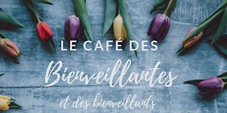 Le Café des Bienveillantes et des Bienveillants - Sherbrooke billets