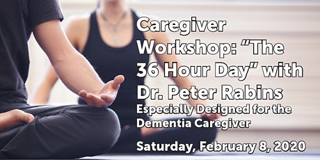 """Caregiver Workshop: """"The 36 Hour Day"""" with Dr. Peter Rabins tickets"""