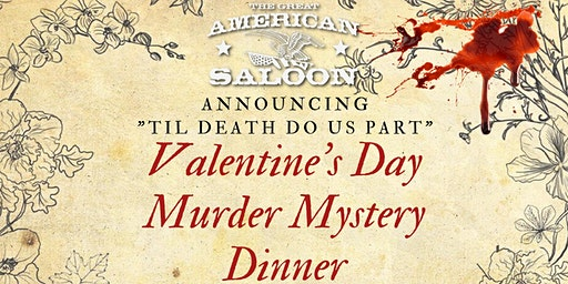 Great American Saloon Presents - Valentine's Day Murder Mystery Dinner