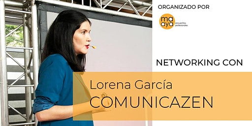 NETWORKINGmaaya con | Lorena de COMUNICAZEN