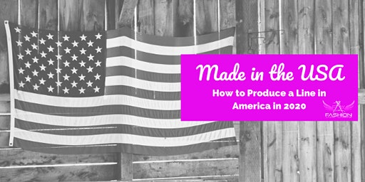 FASHION SEMINAR: Made in the USA: How to produce a Fashion Line in America