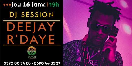 DJ Session : Deejay R'daye billets