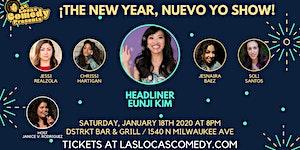 Las Locas Comedy Presents: ¡ The New Year, Nuevo Yo...