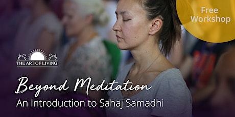 Beyond Meditation - An Introduction to Sahaj Samadhi in Mississuaga tickets