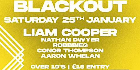 BLACKOUT @39/40 LIAM COOPER, NATHAN DWYER & ROBBIEG  tickets