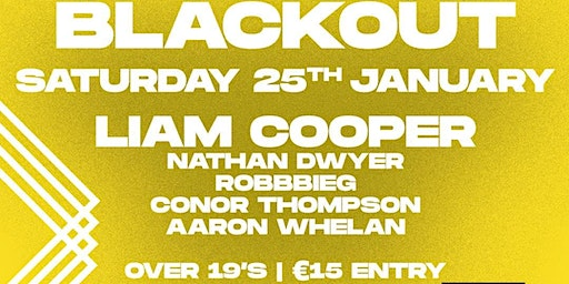 BLACKOUT @39/40 LIAM COOPER, NATHAN DWYER & ROBBIEG
