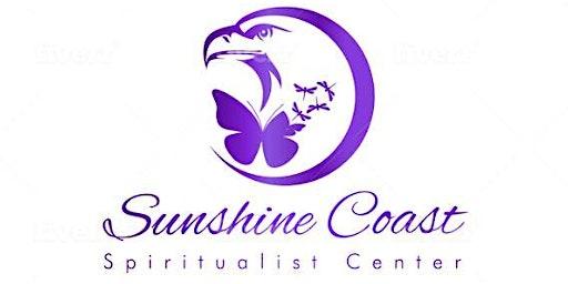 SUNSHINE COAST SPIRITUALIST CENTRE - FEBRUARY 2, 2020 Sunday FREE TICKET 11 am