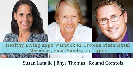RI Healthy Living Expo with Susan Lataille, Roland Comtois & Rhys Thomas tickets