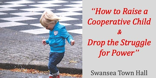 """""""How to Raise a Cooperative Child & Drop the Struggle for Power"""""""