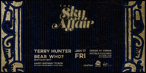The Sky Affair: House Music Titans! Extended Sets by Chosen Few's Terry Hunter and Bear Who (Bday Set)