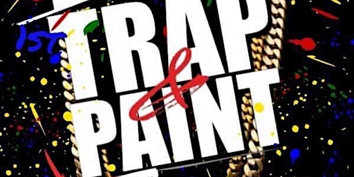 1st Annual Trap & Paint