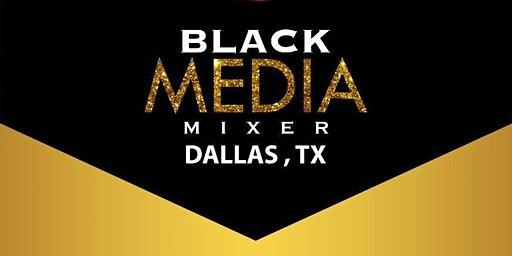 Black Media Mixer - Dallas