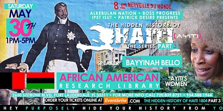 "THE HIDDEN HISTORY OF HAITI LECTURE SERIES ""AYITI'S WOMEN"" BAYYINAH BELLO tickets"