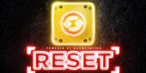 ReSet The Event Powered By Boomstation