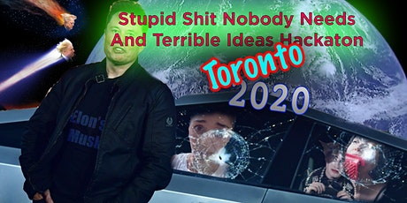 Stupid Shit Nobody Needs and Terrible Ideas Hackathon 4.0 tickets