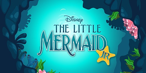 Little Mermaid JR Tickets Saturday, March 7th