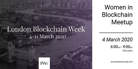 Women in Blockchain MeetUp - London Blockchain Week 2020 tickets