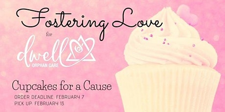 Foster Love with Dwell - Cupcakes for a Cause tickets