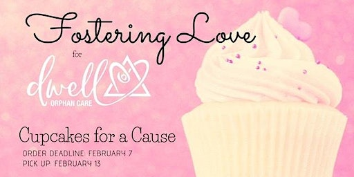 Foster Love with Dwell - Cupcakes for a Cause