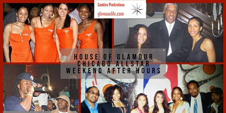 	House of Glamour Chicago AllStar Weekend Afterhours - Glamourlife.com tickets