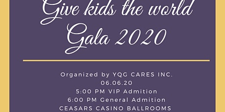YQG Cares presents - Give kids the world Gala - Cirque du Soleil Edition tickets