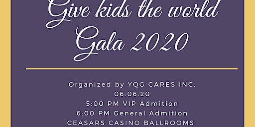 YQG Cares presents - Give kids the world Gala - Cirque du Soleil Edition