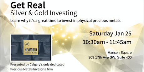Get Real - Silver & Gold Bullion Investing - Jan 25 tickets