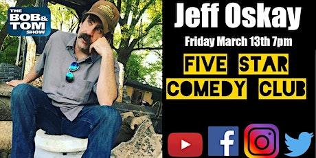 Jeff Oskay - Five Star Comedy Club tickets