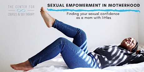 Sexual Empowerment Workshop for Moms with Littles tickets