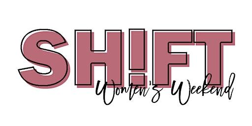SH!FT Women's Weekend