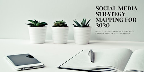 SOCIAL MEDIA STRATEGY MAPPING FOR 2020 tickets