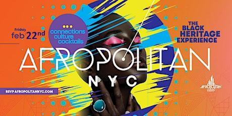 AfropolitanNYC - Black Heritage Experience - Black History Month Celebration tickets