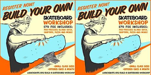 Build Your Own Skateboard Workshop (2/8/20)