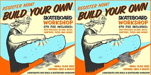 Build Your Own Skateboard Workshop (3/7/20)